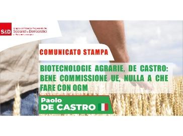 Biotecnologie agrarie, De Castro: Bene Commissione UE, nulla a che fare con OGM